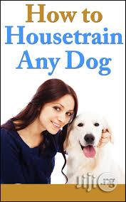 How To House-Train Any Dog | Pet Services for sale in Lagos